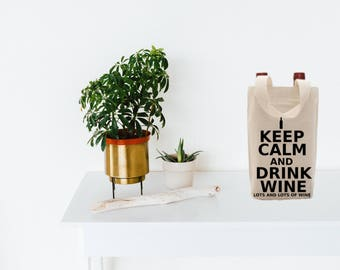 Keep Calm and Drink Wine - Double Wine Tote -  2 Wine Bottles - Wine Lovers Gift