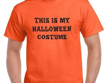 This is my Halloween Costume Funny Shirts T-Shirt T-Shirts Women Men Ladies Boys Girls Unisex Fit