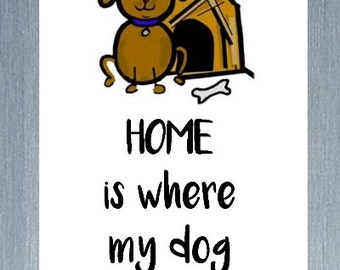 Home Is Where My Dog Is Magnet