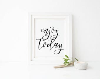 Enjoy Today Print - Printable Wall Art - Typography Poster - Digital Print - Home Decor - Instant Download