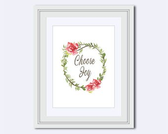 Choose Joy Print - encouraging quotes - choose joy printable - gift for women - roses wreath - motivational sayings - home decor wall art