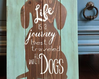 Life is a journey best shared with dogs