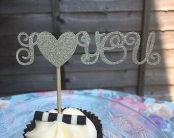 I LOVE YOU - cupcake topper