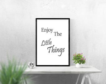 Enjoy The Little Things Quote Print | best seller Printable art | Printable wall art decor | 8x10 Downloadable Print and PDF
