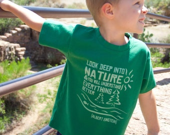 Toddler or Kids Shirt, Look Deep into Nature. Albert Einstein quote - Ink Free print, Sizes 12m to 8,  Free Shipping
