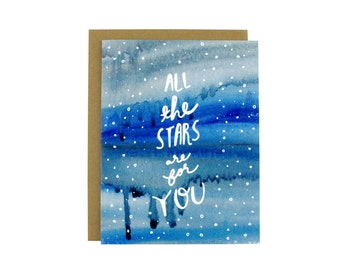Sweet Valentine's Day Card, Wanderlust card, Stars Card, Inspirational Greeting Card, Encouragement Card, All The Stars Are For You