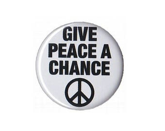 """Give Peace a Chance Button Badge Pinback 1"""", 1.25"""" or 2.25"""" symbol anti-war"""