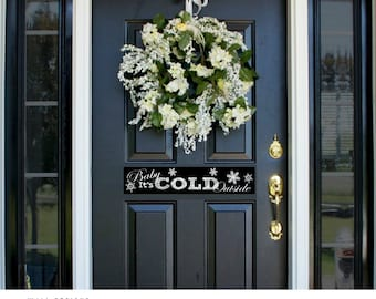 "Entrance Door or Fridge Magnet  - ""Baby it's cold outside"" for metal surface"