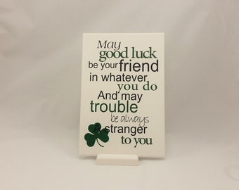 Handmade Irish Sign- Plaque- Good Luck,Be Your Friends,In Whatever You Do,ST Patrick's Day Gift,Made In Ireland,167