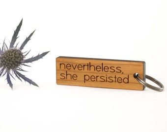 Nevertheless She Persisted Keychain - 25% donated to ACLU or Planned Parenthood - Feminist Gift - Feminist Keychain - Feminist Keyring