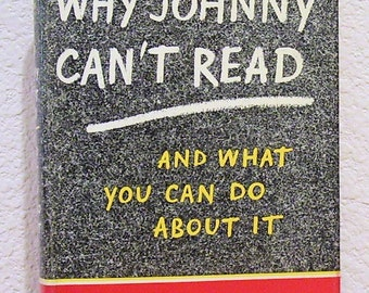 Why Johnny Can't Read - And What You Can Do About It by Rudolf Flesch, 1955  first edition