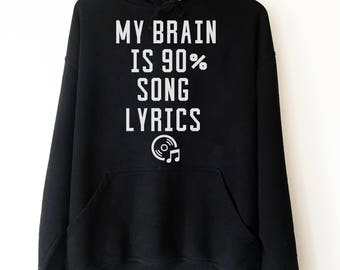 My Brain Is 90% Song Lyrics Hoodie - Music lover shirt | Music shirt | Music lover gift | Karaoke shirt | Karaoke singer | Karaoke gift