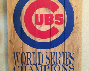 Chicago Cubs - World Series Champion Sign