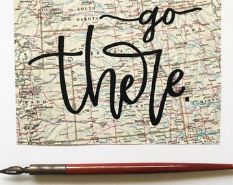 """Go There // Hand Lettered Map Sign // Hand Lettered Quote on Paper // Calligraphy // 5x7"""""""