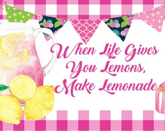 "When Life Gives You Lemons Sign 12"" x 6"""