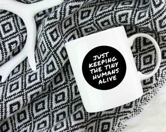 tiny humans mug, tiny human, mother's day mug, mugs for mom, mother's day gift, mothers day, mug for mom, mom mug, mama mug, mom coffee mug
