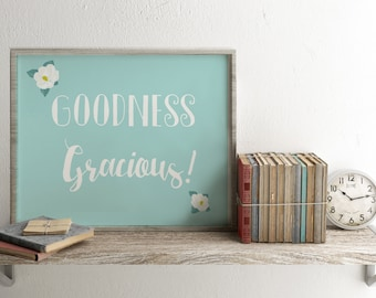 Goodness Gracious Easter art print, Spring printable. Digital download Southern sayings, Mint printable quote