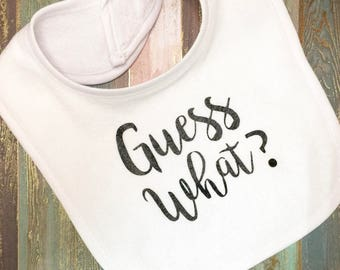 Free Shipping - Guess What | Pregnancy | Announcement | Baby Bib | Baby  | Pregnancy Reveal | To Daddy | To Grandparents | Pregnant| Gift