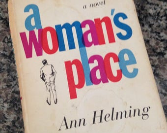 Book Club Edition  1962 A Woman's Place a Novel by Ann Helming