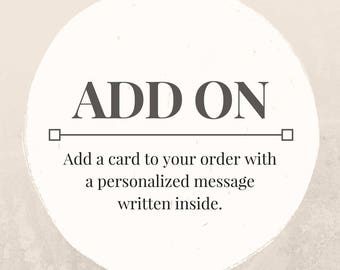 ADD-ON: Greeting Card with your personalized message