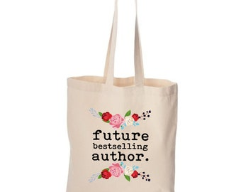 Future Bestselling Author, Book Bag, School, Gift for Author, Gift for Reader, Gift for Writer, Gift for Editor, Gift for Teacher, Librarian