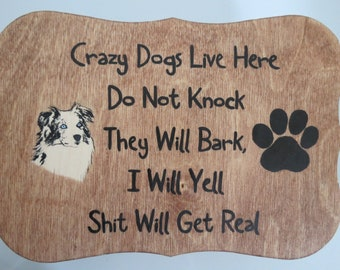 Crazy Dogs Don't Knock Hand Painted Outside door sign Made to Order by Shannon Ivins Pigatopia