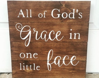 All of God's Grace in one little face pallet sign, 14x14, Customizable, nursery decor, baby boy, baby girl, Inspirational, Rustic sign