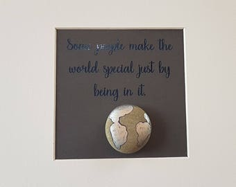 "Pebbleart ""Some people make the world special just by being in it"" birthday gift - wedding gift - engagement - retirement home decor"