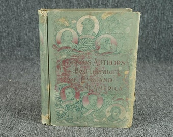 Famous Authors And The Best Literature Of England And America C. 1898