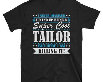 Tailor Shirt, Tailor Gifts, Tailor, Super Cool Tailor, Gifts For Tailor, Tailor Tshirt, Funny Gift For Tailor, Tailor Gift