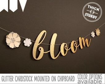 bloom banner, with flowers, spring banner, floral bridal shower decor, glitter banners, cursive banner