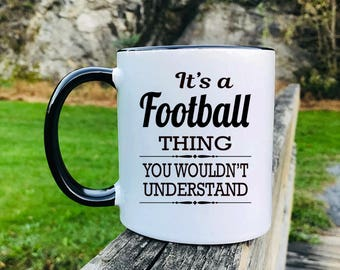 It's A Football Thing You Wouldn't Understand - Mug - Football Gift - Gifts For Football - Football Mug