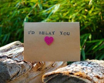 Valentine / Love Card - Rock Climbing - I'd Belay You