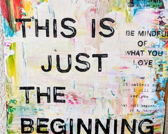This Is Just The Beginning - Original mixed-use media on repurposed wood and acrylic paint and ink