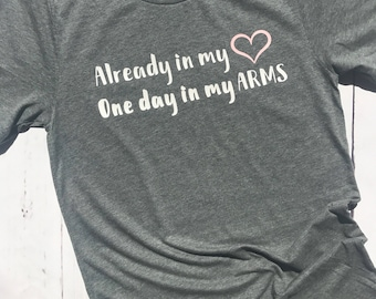 One day in my arms IVF shirt - ivf, infertility, infertility shirt, ivf shirt, ivf tee, pregnancy shirt, infertility shirt, iui shirt, ttc