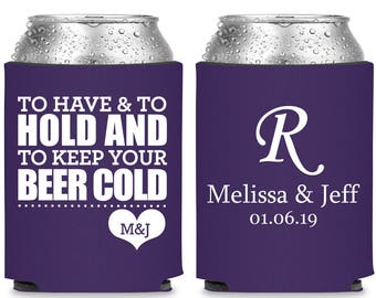 Wedding Can Coolers (O6) To Have and To Hold and To Keep Your Beer Cold - Personalized Can Coolers, Custom Can Coolers, Wedding Favors