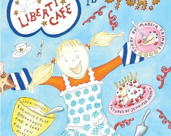 Liberty Cafe is Open!  A paperback picture book and recipe book for kids.