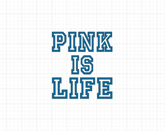 Pink is Life - Iron On Vinyl Decal Heat Transfer