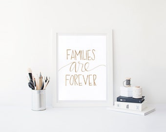 LDS Quotes, LDS Prints, Digital Print, Instant Download, LDS Printable, Families are Forever, Gold Print, Wall Art, Hymns, Children's Song