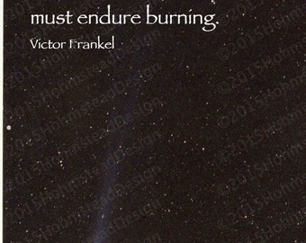 Frankel: Comet photo, What would give forth light must endure burning.