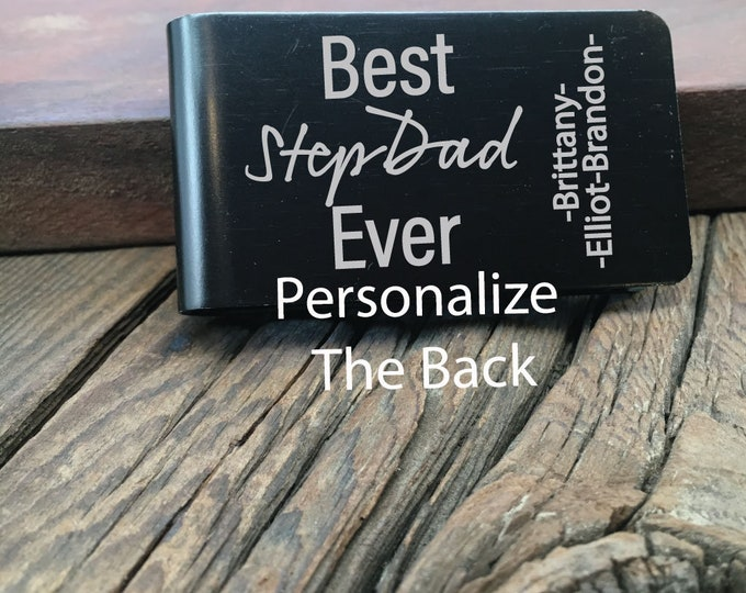Best Stepdad Ever Money Clip Gift Greatest Stepdad Engraved Fathers Day Gift Custom Wallet For The Best Stepdad Ever Engraved Money Clip