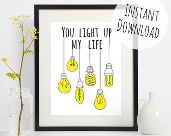 Cute Lightbulb Printable Art, Pun Print Wall Art, You Light Up My Life, Valentines or Anniversary Card / Gift Download