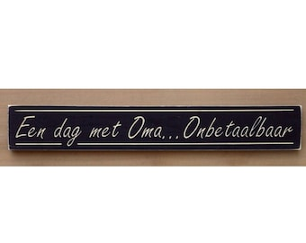 Dutch decor,Een dag met Oma Onbetaalbaar,A day with Oma Priceless in Dutch,Carved Wooden Sign,grandma,rustic home decor,kitchen wall decor