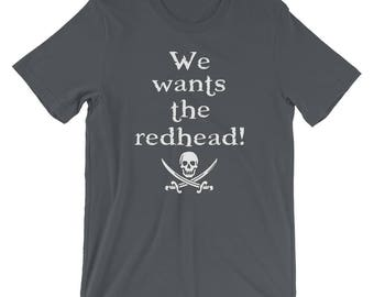 We Wants the Redhead T-Shirt | Short Sleeve | Unisex | White Text