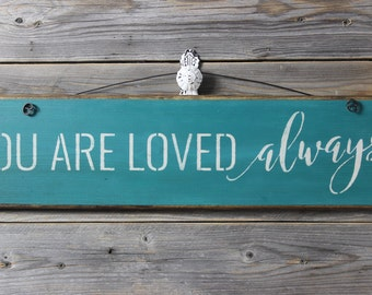 wooden sign, quote sign, you are loved, always,wood sign, hand painted,nursery,wedding,baby shower,wedding sign,chrsitmas gift,gift
