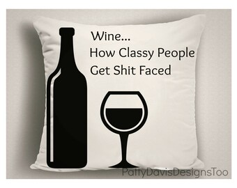 Outdoor Pillow with Wine Saying, Decorative Throw Pillow, Patio Pillow for Wine Lovers, Wine Lover Gift
