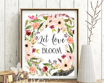 Let love bloom digital print, Floral printable, Wedding gift, Rustic flowers on wood boho art, Love sign, Wall Art Typographic Love decor