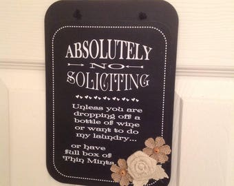 No Soliciting Sign, Absolutely No Soliciting, Humorous Sign, Front Door Sign, Country Home, House Warming, New Home