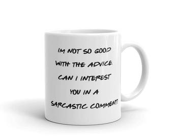 Funny Friends TV Show Im not so good  with the advice Coffee Tea Mug Personalized