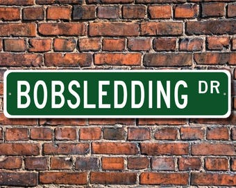 Bobsledding, Bobsledding Gift, Bobsledding Sign, Bobsledder Gift, Bobsledder Sign, Bobsledder, Custom Street Sign, Quality Metal Sign